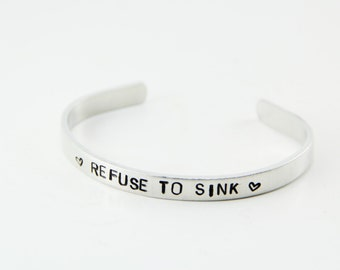 Inspirational Metal Stamped Cuff Bracelet - Refuse to Sink Bracelet
