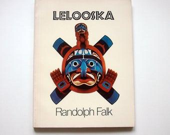 Lelooska by Randolph Falk, Lelooska, Northwest Coast Indians, Cherokee, Kwakiutl Indians, Native American book, Lelooska art, Kwakiutl art
