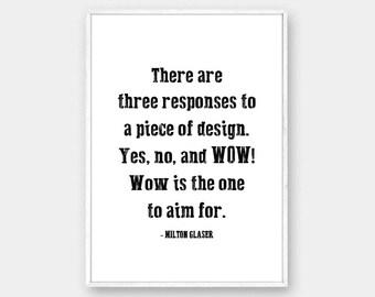 Milton Glaser Quote, Typography Print, Graphic Designer Print