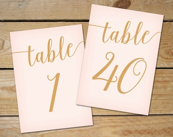 Blush Pink Table Numbers 1-40, DIY Printable Table Numbers // Blush Pink and Gold Wedding Decor // 5x7, 4x6 Table Numbers Wedding