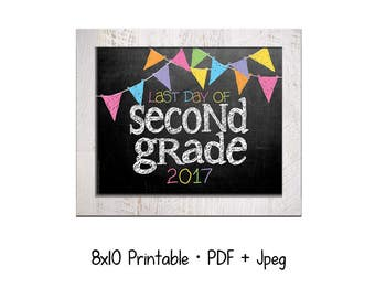 2017 Last day of School for Second Grade.  DIY printable 8x10 photo prop for kids' last day of school, Instant Download.