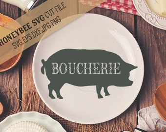 Boucherie Pig svg French sign svg French Kitchen svg Pig svg Farmhouse svg Farm svg Silhouette Cricut svg eps jpg dxf French Country svg