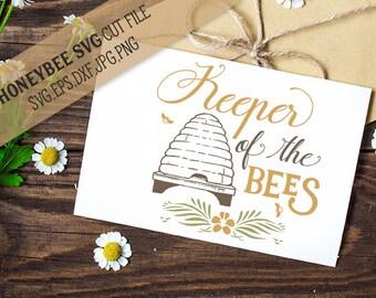 Keeper Of The Bees svg Beekeeper svg Honeybee svg Honey svg Bumblebee svg Country decor svg Silhouette svg Cricut svg Farm svg eps dxf jpg