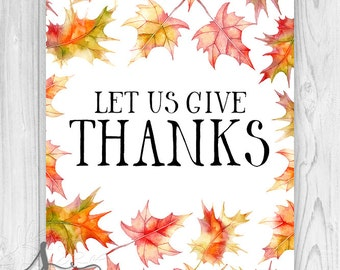 Give Thanks Fall Art Print, Let Us Give Thanks, Thanksgiving Decor, Autumn Leaves, Fall Wall Art, Give Thanks Typography Art Print or Canvas