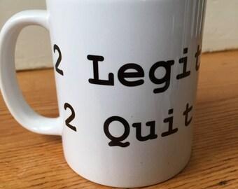 SALE!!! 2 LEGIT 2 QUIT Coffee Mug Typography Coffee Mug Hostess Gift Music Lover Gift Affordable Gift