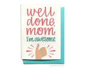 Funny Mothers Day Card - Funny Mom Birthday Card - Funny Mom Card - Well Done Mom. I'm awesome. - Hennel Paper Co. - MD32