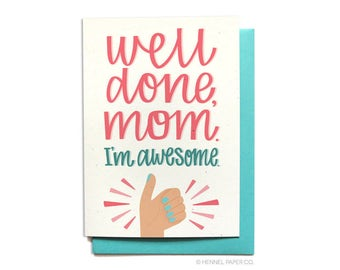 Funny Mom Birthday Card - Funny Mom Card - Well Done Mom. I'm awesome. - Funny Mothers Day Card - Hennel Paper Co. - MD32