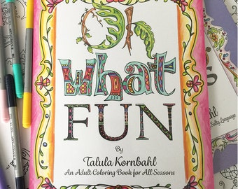 Oh What Fun an Adult Coloring Book for all Seasons by Talula Kornbahl