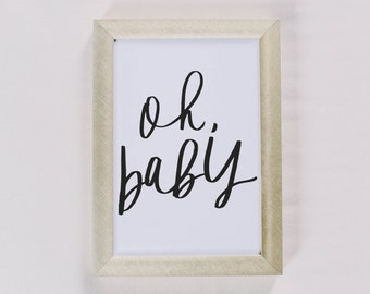 Calligraphy Print - Oh Baby