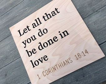 """Let All That You Do Be Done in Love Wooden Sign 12""""x12"""" inch, 1 Corinthians 16:14 Bible Verse Raw Wood Sign, Inspirational Laser Cut Sign"""