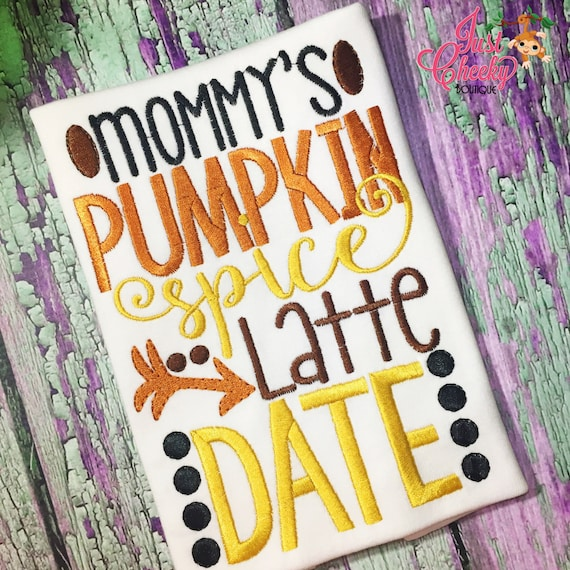 Mommy's Pumpkin Spice Latte Date Embroidered Shirt - Pumpkin Spice Latte Shirt - PSL - Coffee Date