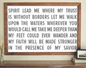 Instant Download / Spirit Lead Me Where My Trust is Without Borders / White & Charcoal / 18x24 / 24x36 / Large Format / Word Art / Poster