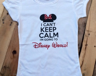 I Can't Keep Calm I'm Going To Disney World Shirt - Minnie Mouse - Disney - Disney World Shirt - Girls Minnie Shirt