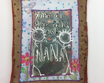 When all else fails,ask NANA .  Inspirational Quote, Ceramic Wall Tile,    8 ''  X    5 .5 ''