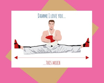 Jean Claude Van Damme card -  Damme I love you - Funny Love card