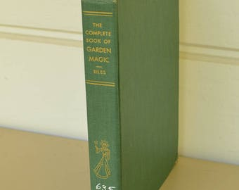 Garden Book, The Complete Book of Garden Magic, Vintage Garden Book, Roy E Biles