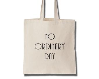 Cotton Tote Bag Women No Ordinary Day