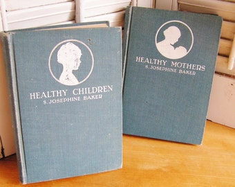 2 Vintage First Edition S Josephine Baker Books Healthy Children & Healthy Mothers 1920 Rare Books