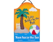 Outdoor Pool Sign - Life's Better By the Pool