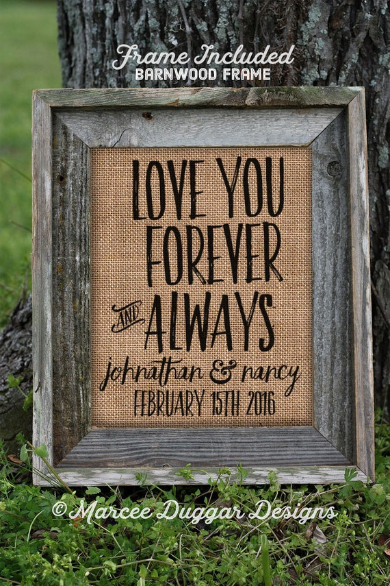 Wedding Gift | Anniversary Gift | Burlap Gift | Love You Forever and Always |Valentines Day | Couple Gift | Personalize | 8x10 | #0238