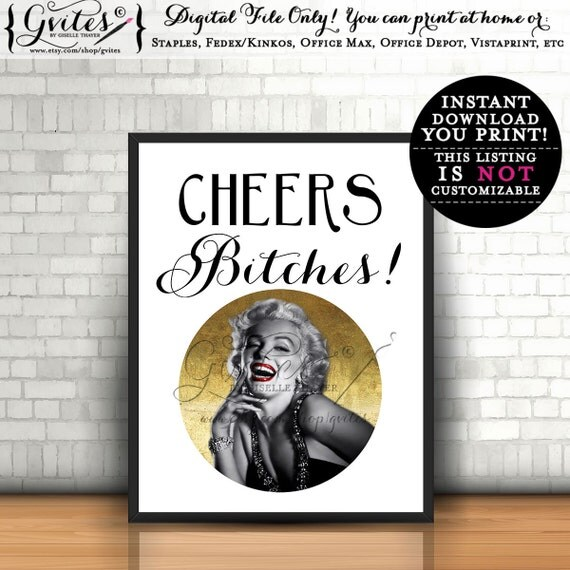 Marilyn Monroe Party signs, printables, Cheers Bitches! Old Hollywood Style, Gatsby black white, 1950s printable, {Digital Only!} 8x10