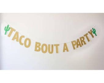 Taco bout a party banner/ fiesta party banner/ cactus banner/ taco bar/ babies first birthday party/ bachelorette party decor