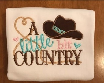 A Little Bit Country Cowgirl Rodeo Embroidered Shirt or Baby Bodysuit