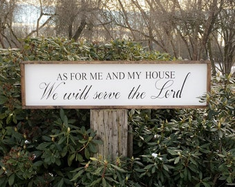 As for me & my house we will serve the lord - Farmhouse sign