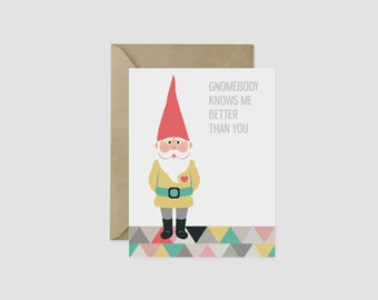 """Gnomebody Knows Me Better Than You Greeting Card, 4.5"""" x 5.5"""", A2"""