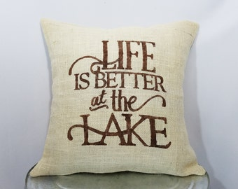 """Custom made rustic """"Life is better at the Lake"""" brown (or custom color) ivory burlap pillow cover/sham - Custom size and color option!"""