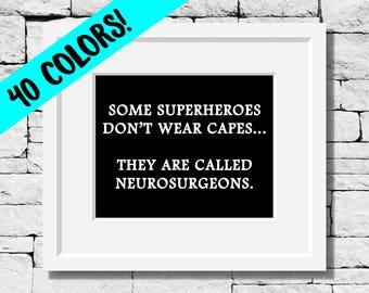 Neurosurgeon Quote, Neurosurgeon Print, Neurosurgeon Gift, Doctor Gift, Dr Quote, Physician Quote, Gifts for Doctors, Neurosurgeon Gifts