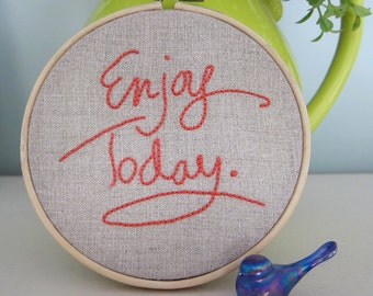 "Hand-Embroidered 4"" Hoop Art Coral Orange ""Enjoy Today"" Saying/Quote on Natural Unbleached Linen"