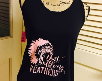 Don't Ruffle My Feathers Tank Top