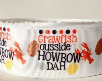 "Crawfish ""Howbow Dah"" 1 1/2 Inch Grosgrain Ribbon"