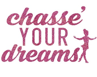 Chasse' Your Dreams Iron On Decal