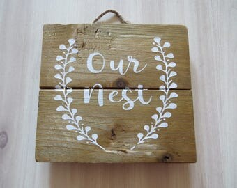 Our Nest Sign, Hand Painted Wooden Sign, Country Decor, Our First Home, Wood Pallet Sign, New Home, Rustic, Housewarming Gift, Wedding Gift