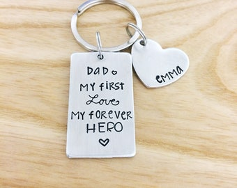 Valentines Gift for dad - my first love my forever hero - personalized dad gift - Father's Day gift - hand stamped gift for men - keychain