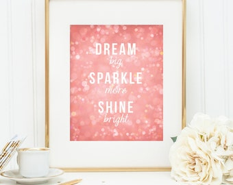 Inspirational quote wall art, Dream big. Sparkle more. Shine bright. Bedroom decor, Nursery decor, Girl's room wall art, Pink nursery decor