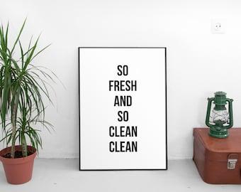 Printable Art,So Fresh and So Clean Clean,Bathroom Decor,Bathroom Sign,Laundry Room Decor,Bathroom Art,Bathroom Wall Art Print