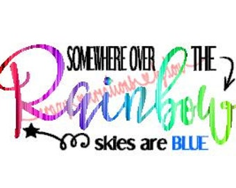 Somewhere over the rainbow skies are blue digital cut file for htv-vinyl-decal-diy-plotter-vinyl cutter-craft cutter-svg format