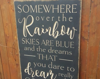 """Custom Carved Wooden Sign - """"Somewhere Over the Rainbow, Skies are Blue, and the Dreams That You Dare To Dream Really Do Come True"""""""