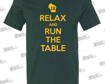 Relax And Run The Table T-Shirt - Green Bay Packers QB Aaron Rodgers Epic Quotes