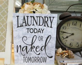 """Wood Laundry Room Sign, """"Laundry Today or Naked Tomorrow"""", Humorous Laundry Quote"""