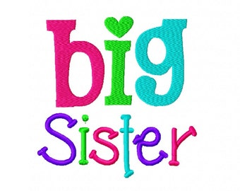 Big Sister Embroidery Design -  Big Sis Machine Embroidery - 4x4 and 5x7 Instant Digital Download File