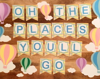Oh The Places You'll Go - Graduation Banner, Ballons and Clouds
