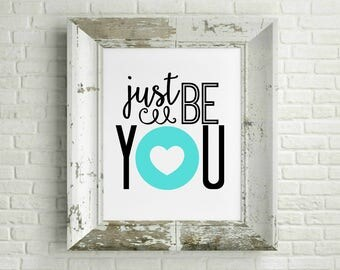 Just Be You teal Typography Art Digital Print INSTANT DOWNLOAD