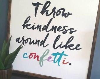 "Throw kindness around like confetti 24x24"""