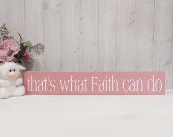 That's What faith Can Do- Wood Block Baby/Nursery/Kids Room Decor-Baby Gift-Shower Gift-Birthday Gift-Country Decor
