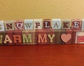 Snowflakes Warm My Heart - Decorative Wooden Blocks