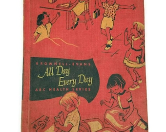 All Day Every Day ABC Health Series Book, 1950s Health Book, 1950s Book, Easy Reader Book, Vintage Children's Book, Vintage School Book